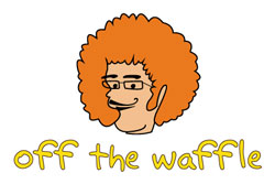 Off the Waffle